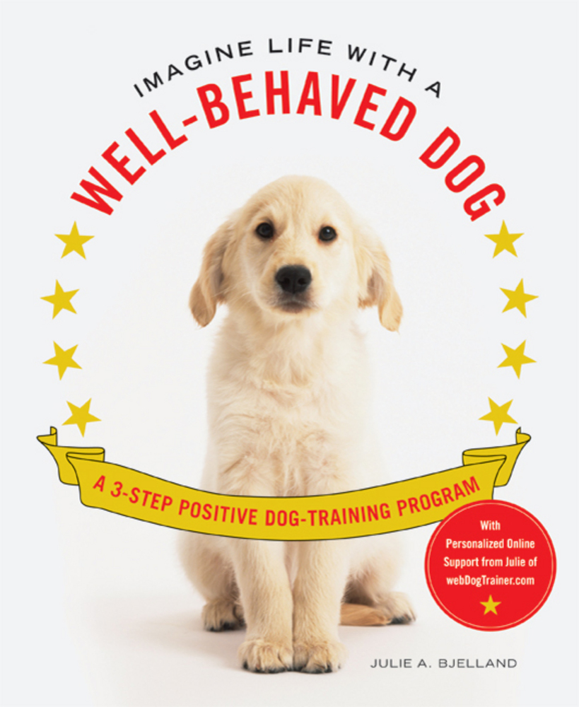 Imagine Life With A Well Behaved Dog Julie A Bjelland