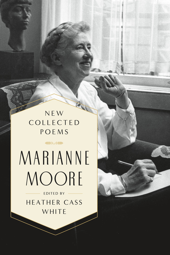 The New Collected Poems of Marianne Moore