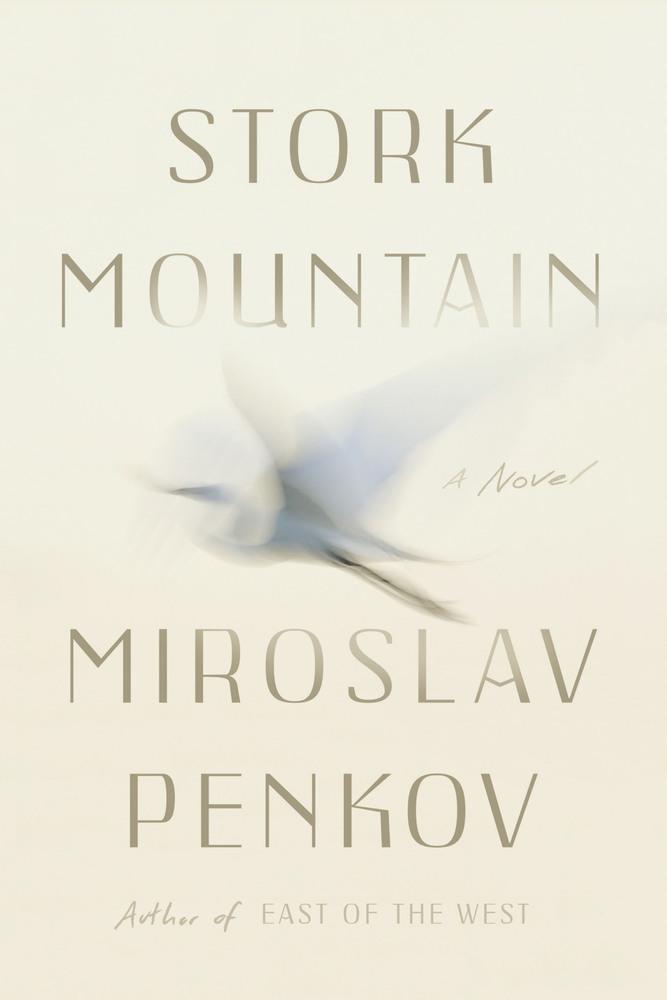 Stork Mountain by Miroslav Penkov