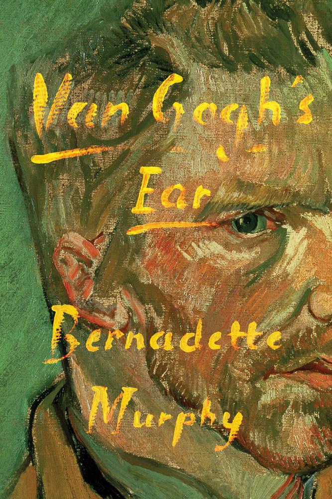 Van Gogh 39 S Ear Bernadette Murphy Macmillan