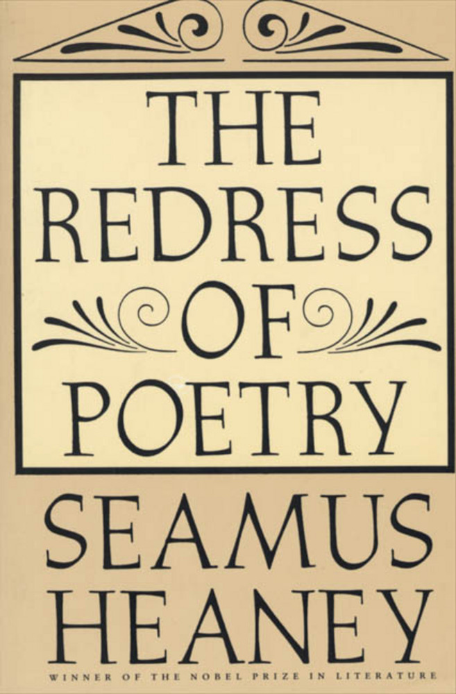 seamus heaney essay poetry Free essay: seamus heaney's background and poetry seamus heaney had a roman catholic upbringing in a rural area of northern ireland how does his poetry.