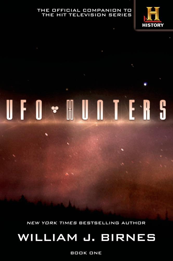 UFO Hunters by William J. Birnes