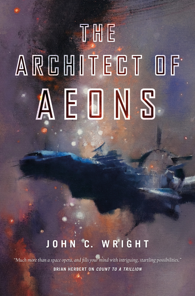 The Architect of Aeons by John C. Wright