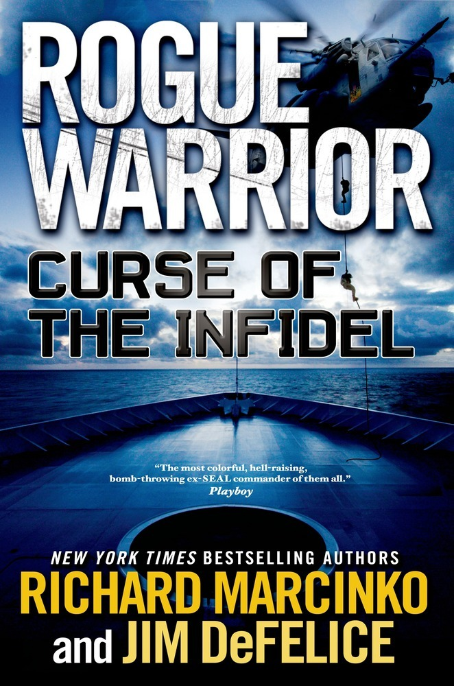 Rogue Warrior: Curse of the Infidel by Richard Marcinko and Jim DeFelice