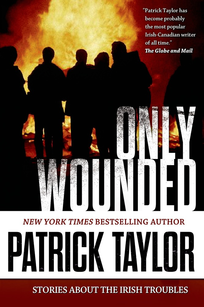 Only Wounded by Patrick Taylor