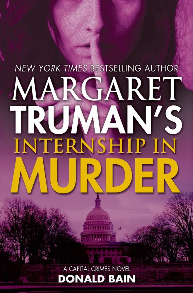 Margaret Truman's Internship in Murder by Margaret Truman and Donald Bain