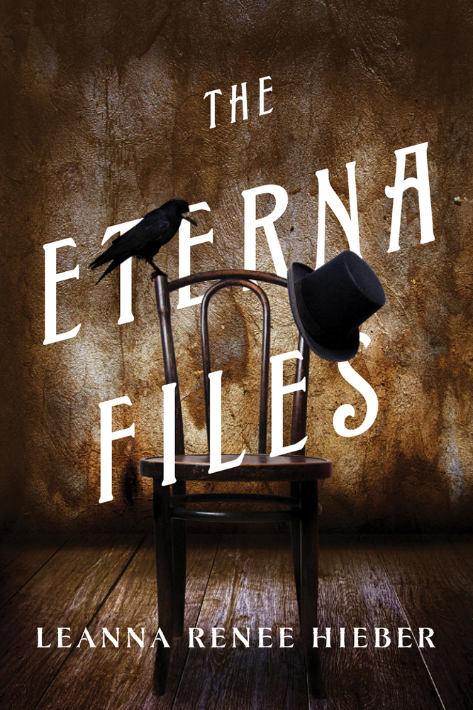The Eterna Files by Leanna Renee Hieber