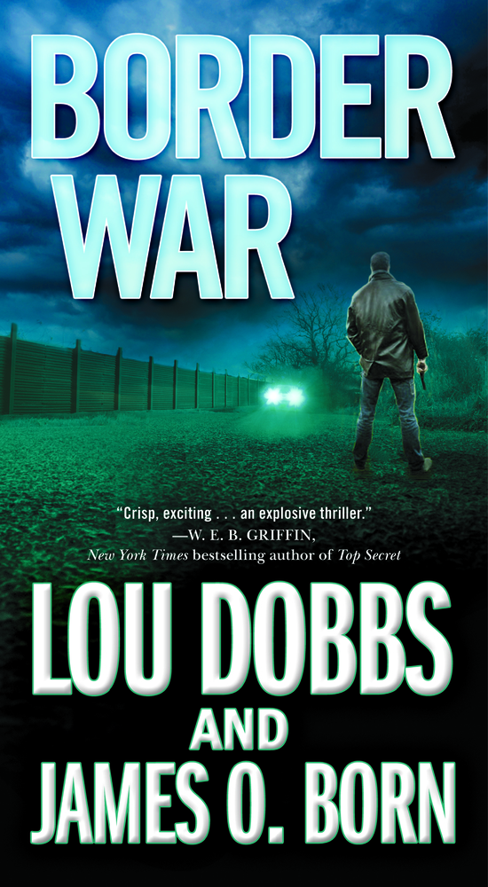 Border War by Lou Dobbs and James O. Born