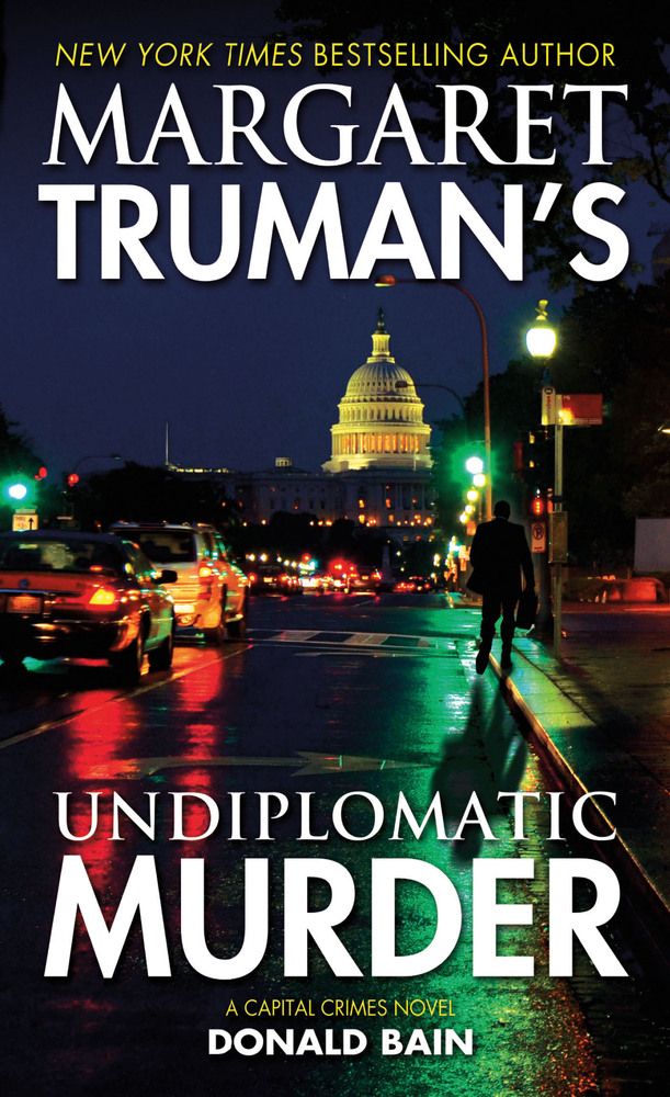 Margaret Truman's Undiplomatic Murder by Margaret Truman and Donald Bain