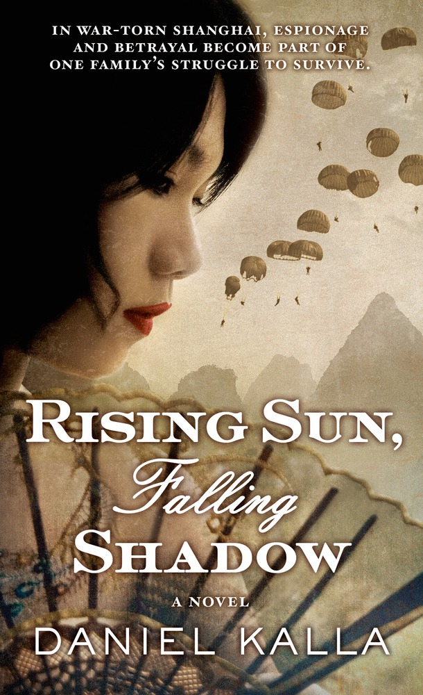 Rising Sun, Falling Shadow by Daniel Kalla