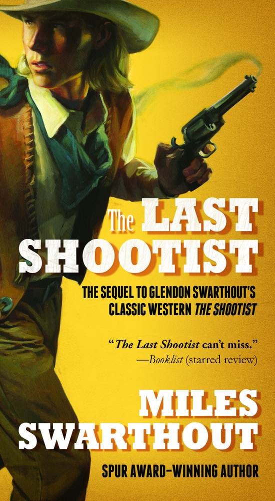 The Last Shootist by Miles Swarthout