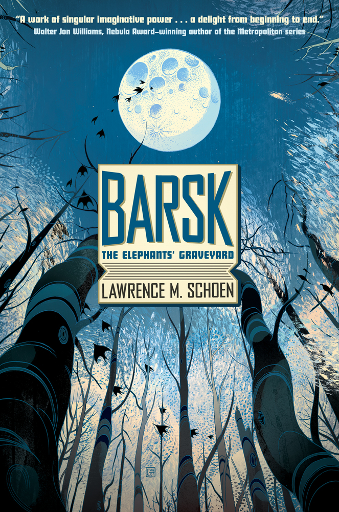 Barsk: The Elephants' Graveyard by Lawrence M. Schoen