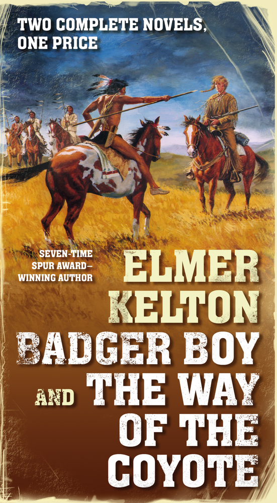 Badger Boy and The Way of the Coyote by Elmer Kelton