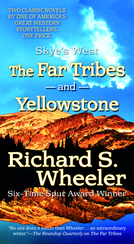 The Far Tribes of Yellowstone by Richard S. Wheeler