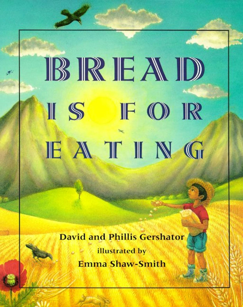 Bread is for eating david gershator macmillan for Square fish publishing