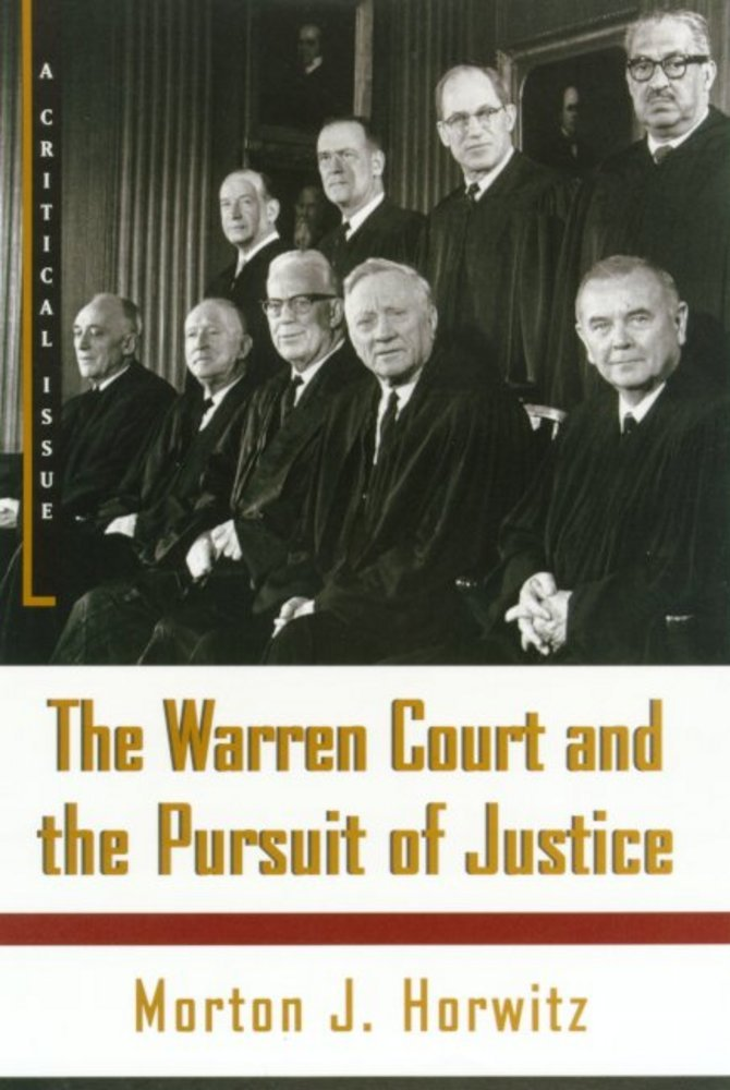 a review of morton j hortwitzs book the warren court and the pursuit of justice How does one explain the dramatic spread of judicial review the warren court and the pursuit of justice in this monumental book, morton j horwitz.