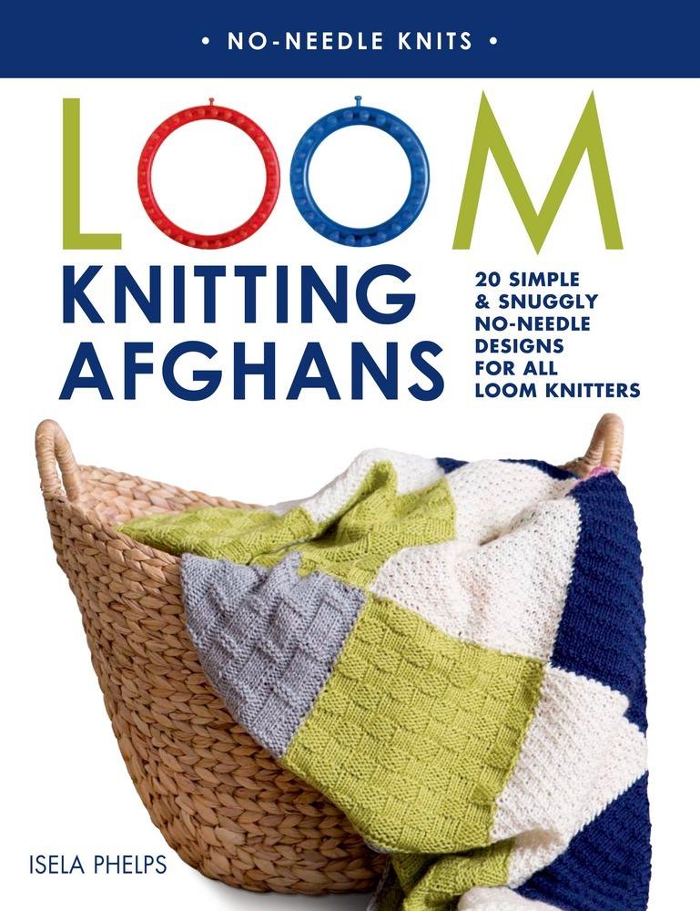 Loom Knitting Pattern Books : Loom Knitting Afghans Isela Phelps Macmillan