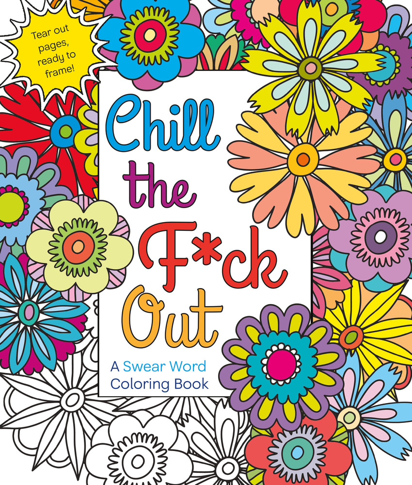 Happy Pub Day Chill The F Ck Out A Swear Word Coloring Book Smp Craft