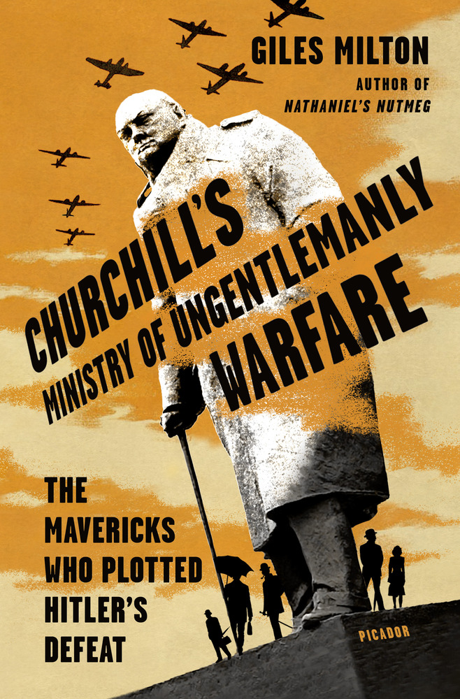 Churchill's Ministry of Ungentlemanly Warfare