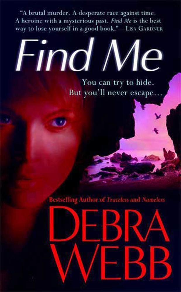 Find Me by Debra Webb (2008, Paperback)
