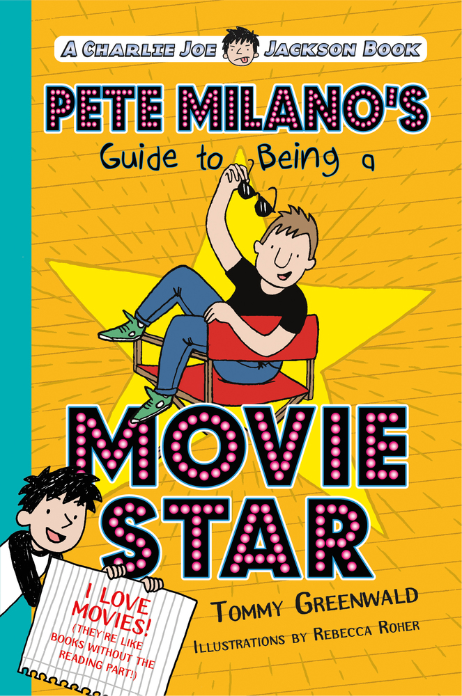 Pete Milano's Guide to Being a Movie Star by Tommy Greenwald