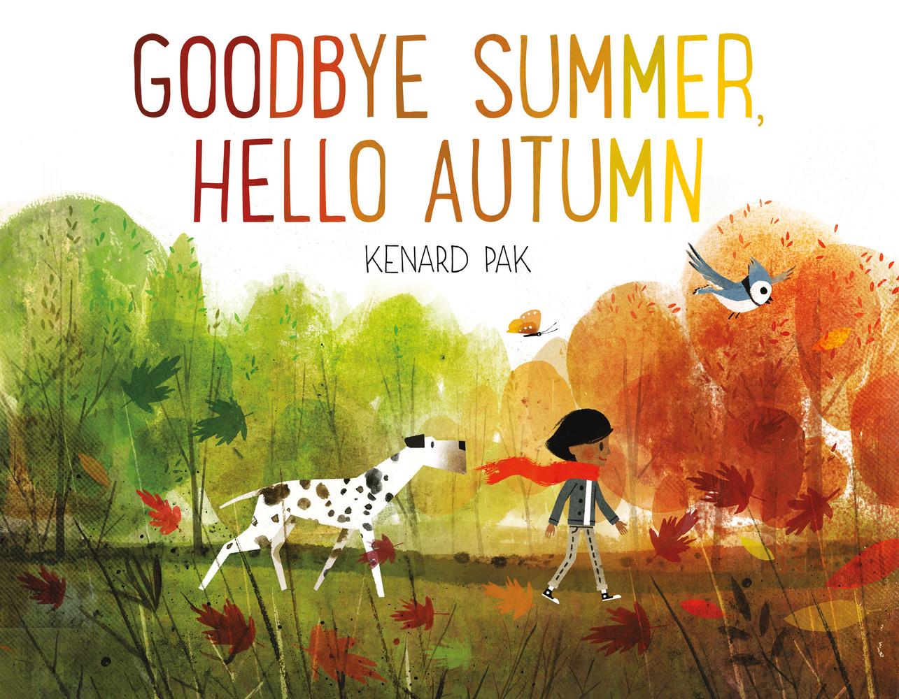 Goodbye Summer, Hello Autumn  Kenard Pak  Macmillan