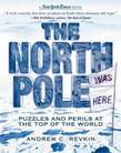 The New York Times North Pole Was Here