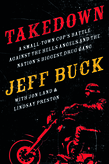 Takedown: A Small-Town Cop's Battle Against the Hells Angels and the Nation's Biggest Drug Gang