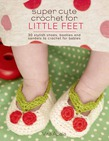 Super Cute Crochet for Little Feet