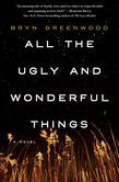All the Ugly and Wonderful Things - 9781250074133