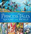 Princess Tales Around the World