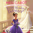 Royal Wedding Disaster: From the Notebooks of a Middle School Princess