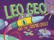 Leo Geo and the Cosmic Crisis
