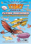 Science Comics: Flying Machines