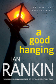 Book Review: Ian Rankin's A Good Hanging