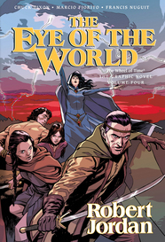 The Eye of the World: The Graphic Novel, Volume Three based on the novel by Robert Jordan, written by Chuck Dixon, illustrated by Marcio Fiorito and Francis Nuguit