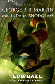 Lowball edited by George R. R. Martin and Melinda M. Snodgrass