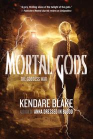 Mortal Gods byKendare Blake