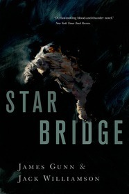 Star Bridge by James Gunn and Jack Williamson