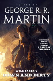 Wild Cards V: Down and Dirty edited by George R.R. Martin