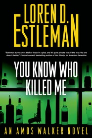 You Know Who Killed Me by Loren D. Estleman