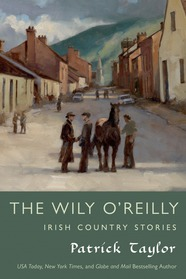 The Wiley O'Reilly: Irish Country Stories by Patrick Taylor
