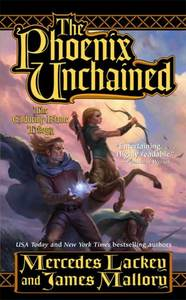 The Phoenix Unchained by Mercedes Lackey and James Mallory