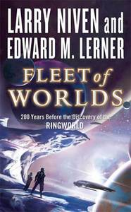 Fleet of Worlds by Larry Niven and Edward M. Lerner