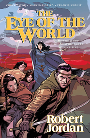The Eye of the World: The Graphic Novel Volume 5 based on the novel by Robert Jordan, adapted by Chuck Dixon, illustrated by Marcio Fiorito and Francis Nuguit
