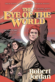The Eye of the World: The Graphic Novel, Volume Six Robert Jordan, Andie Tong, and Chuck Dixon