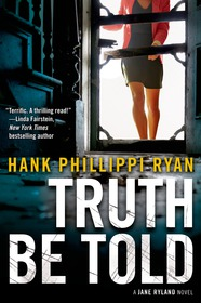 Truth Be Told by Hank Phillippi Ryan