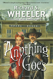 Anything Goes by Richard S. Wheeler