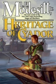 Heritage of Cyador by L. E. Modesitt, Jr.