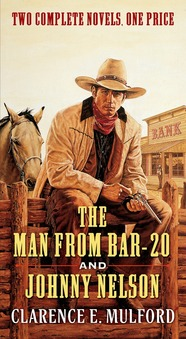 The Man From Bar-20 and Johnny Nelson by Clarence E. Mulford